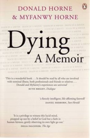Dying: A Memoir by Donald & Myfanwy Horne