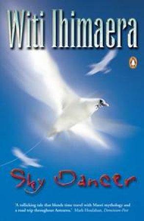 Sky Dancer by Witi Ihimeara