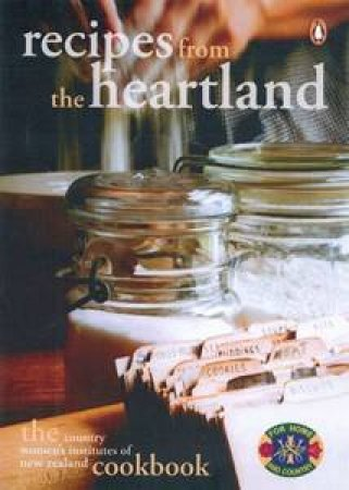 Recipes From The Heartland by NZ Federation of Womens Institutes Inc