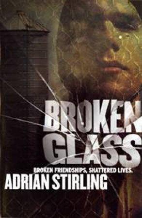 Broken Glass by Adrian Stirling