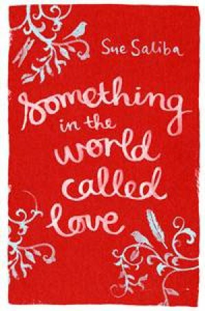 Something in the World Called Love by Sue Saliba