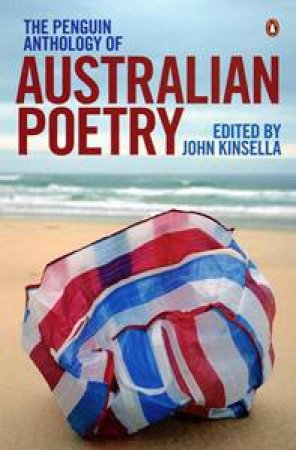 Penguin Anthology of Australian Poetry by Various