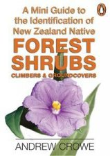 A Mini Guide to ID of NZ Native Forest Shrubs Climbers  Groundcovers