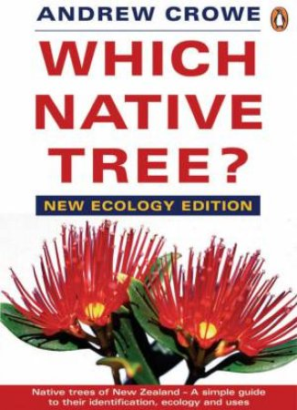 Which Native Tree? 2nd Ed by Andrew Crowe