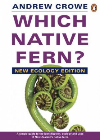 Which Native Fern, 2nd Ed by Andrew Crowe