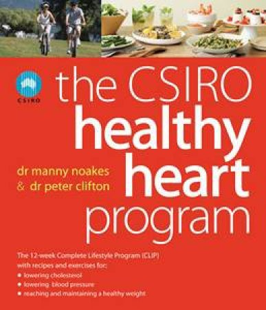 CSIRO Healthy Heart Program by Manny Noakes & Peter Clifton