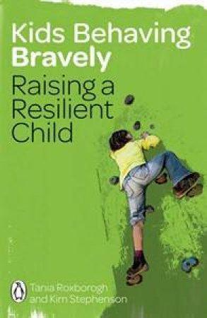 Kids Behaving Badly by Tania and Stephenson Kim Roxborogh