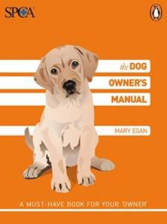 Dog Owner's Manual by SPCA