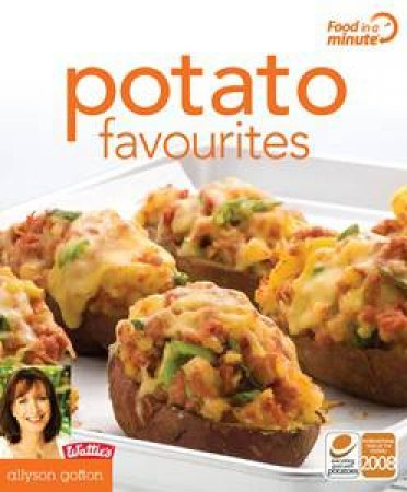 Potato Favourites by Allyson Gofton