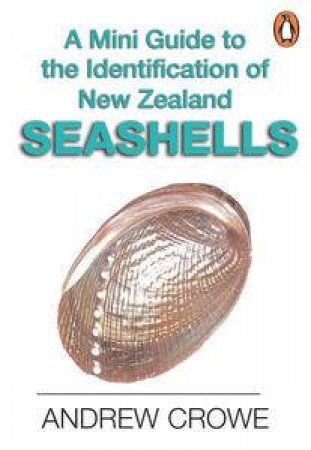 Mini Guide to the Identificatin of New Zealand Seashells by Andrew Crowe