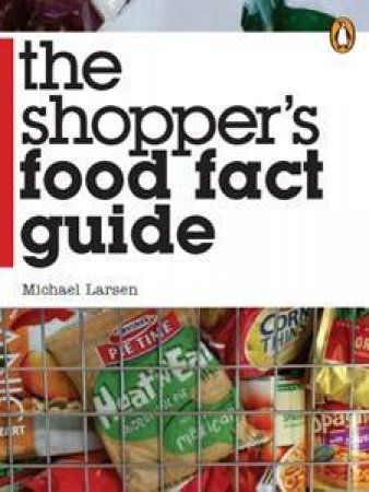 Shopper's Food Fact Guide by Michael Larsen