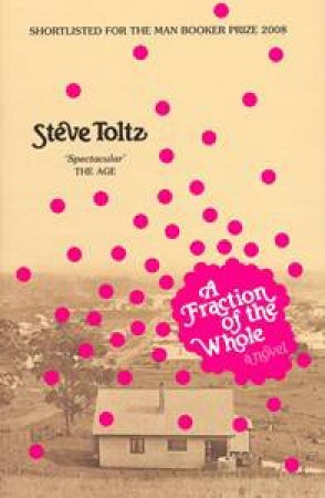 A Fraction of a Whole by Steve Toltz