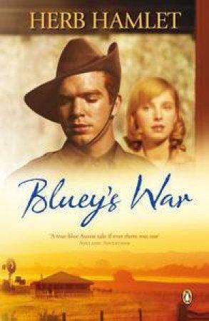 Bluey's War by Herb Hamlet