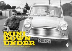 Mini Down Under: 50 Years of the Mini in New Zealand by Donn Anderson