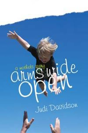 Arms Wide Open by Judi Davidson