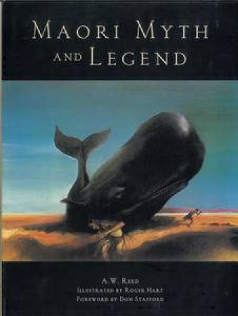 Maori Myth and Legend by AW Reed