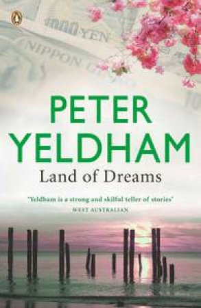 Land of Dreams by Peter Yeldham