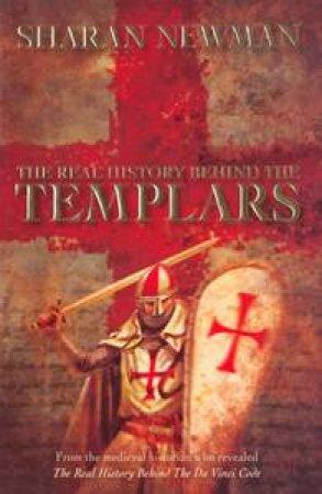 Real History Behind the Templars by Sharan Newman
