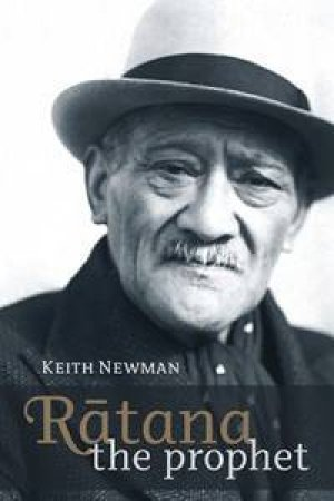 Ratana: The Prophet by Keith Newman