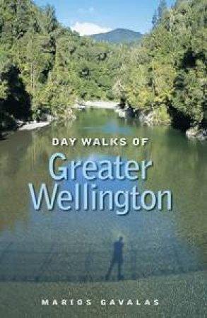 Day Walks Greater Wellington by Marios Gavalos