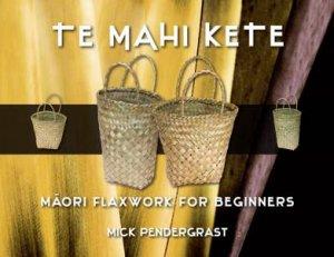 Te Mahi Kete by Mick Prendergrast