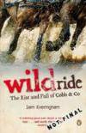Wild Ride: Rise and Fall of Cobb and Co by Sam Everingham