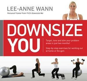 Downsize You by Lee-Anne Wann