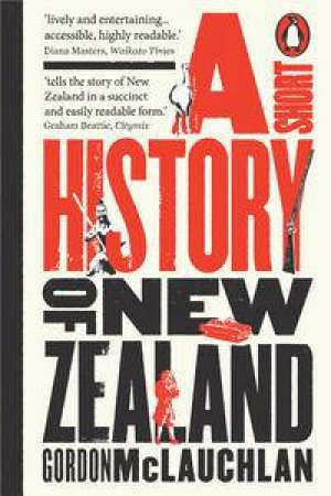 Short History of New Zealand, New Ed by Gordon McLauchlan