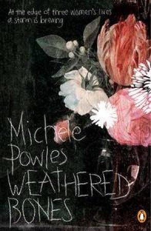 Weathered Bones by Michele Powles