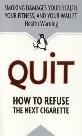 Quit: How to Refuse the Next Cigarette by Adderley Group