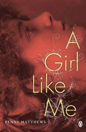 Girl Like Me by Penny Matthews