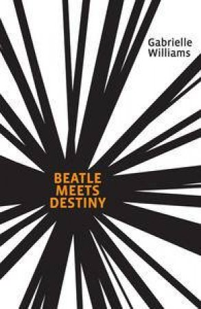 Beatle Meets Destiny by Gabrielle Williams