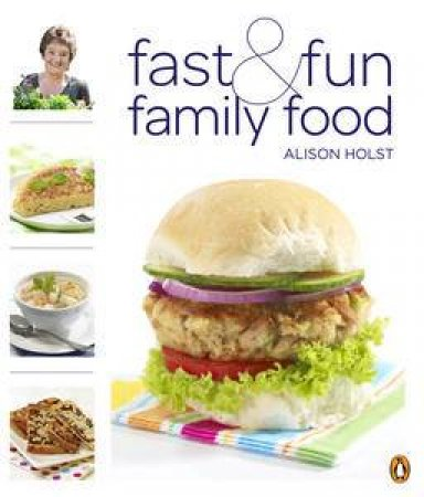 Fast and Fun Family Food by Alison Holst