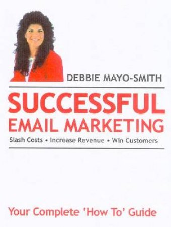 Successful Email Marketing by Debbie Mayo-Smith