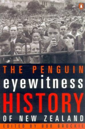 The Penguin Eyewitness History Of New Zealand by Bob Brockie