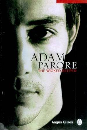 Adam Parore: The Wicked Keeper by Adam Parore