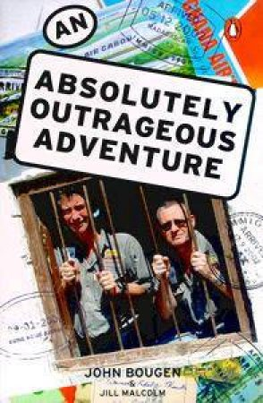 An Absolutely Outrageous Adventure by John Bougen