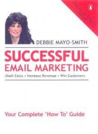 Successful Email Marketing - 2 Ed by Debbie Mayo-Smith