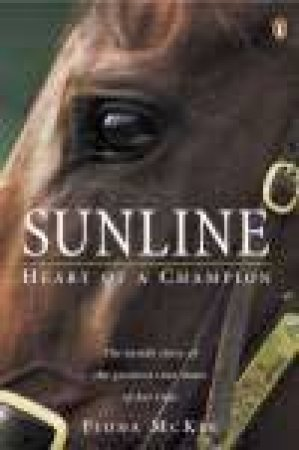 Sunline: Heart Of A Champion by Fiona McKee