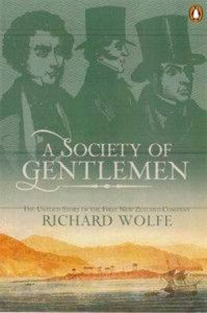 A Society Of Gentleman by Richard Wolfe