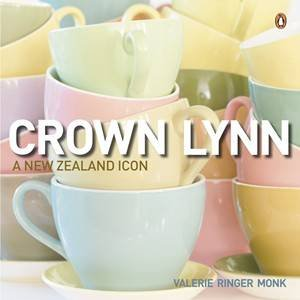 Crown Lynn: Celebration Of An Icon by Val Monk