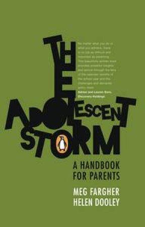The Adolescent Storm - A Handbook for Parents by Meg & Dooley Helen Fargher