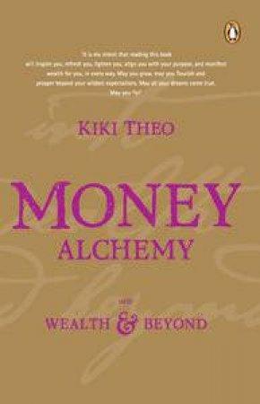Money Alchemy: Wealth and Beyond by Kiki Theo