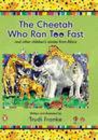 Cheetah Who Ran Too Fast and Other Children's Stories from Africa by Trudi Franke