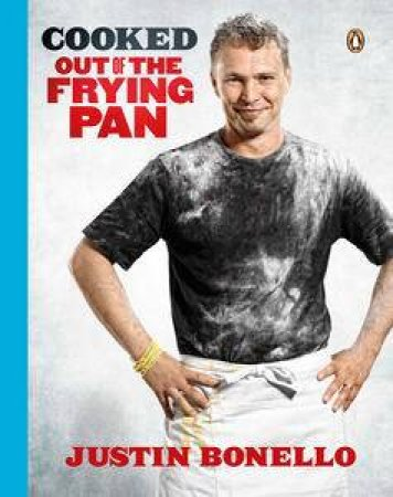 Cooked - Out of the Frying Pan by Justin Bonello