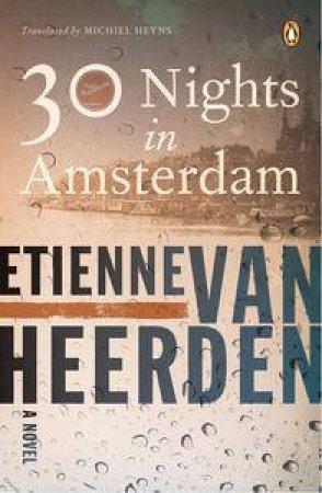 Thirty Nights in Amsterdam by Heerden Etienne van