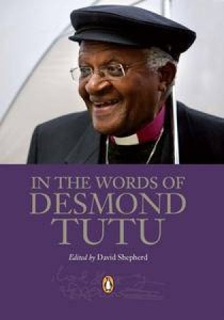 In the Words of Desmond Tutu by David Shepherd