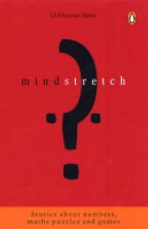Mindstretch: Stories About Numbers, Maths Puzzles & Games by Mitra Debkumar