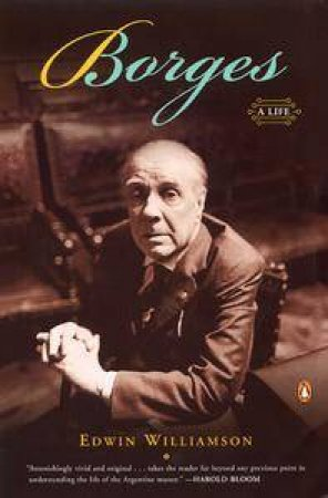 Borges: Life by Edwin Williamson