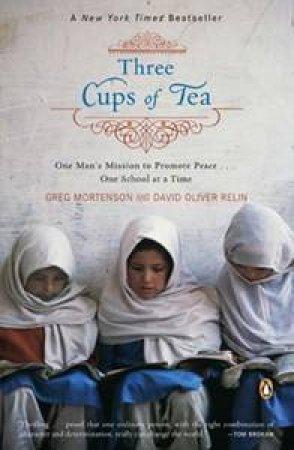 Three Cups Of Tea by Greg Mortenson & David Oliver Relin